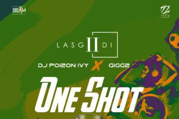 LasGiiDi – One Shot (Groove) ft Dj Poizon Ivy & Giggz