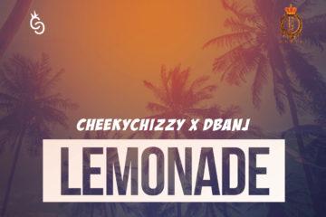CheekyChizzy x D'Banj – Lemonade (prod. Spaxxy)