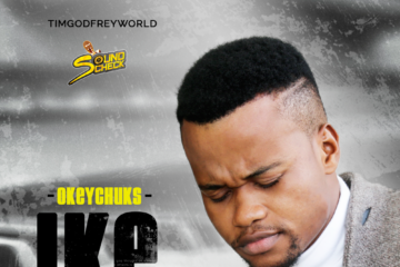 Tim Godfrey Presents: Okey Chuks – Ike