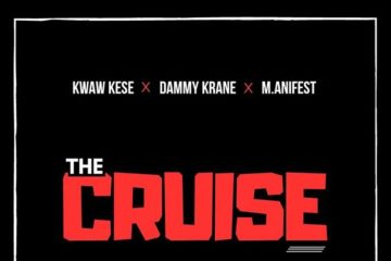 Kwaw Kese x Dammy Krane x M.anifest – The Cruise