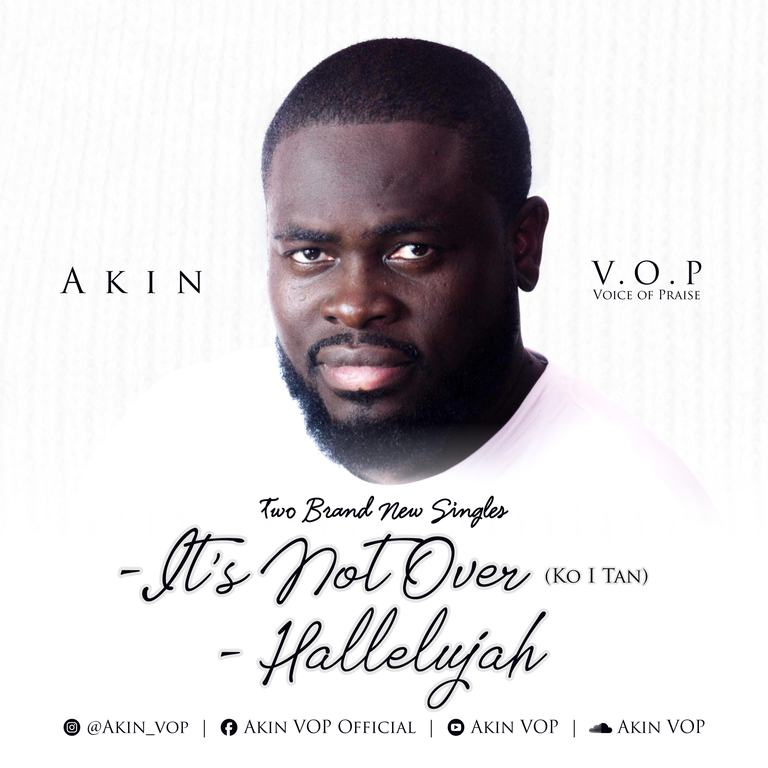 Akin VOP - Its Not Over | Halleluyah