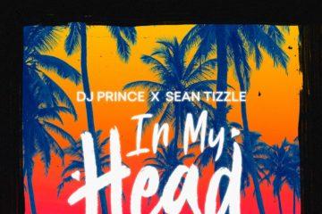 DJ Prince X Sean Tizzle – In My Head
