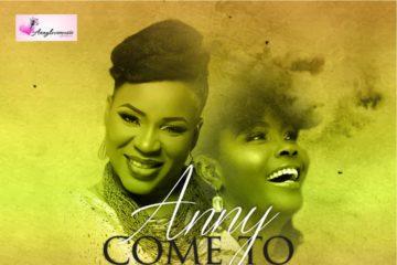 Anny – Come To Thank You ft. Onos Ariyo