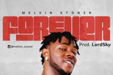 Melvin Stoner – Forever (Prod. by Lord Sky)
