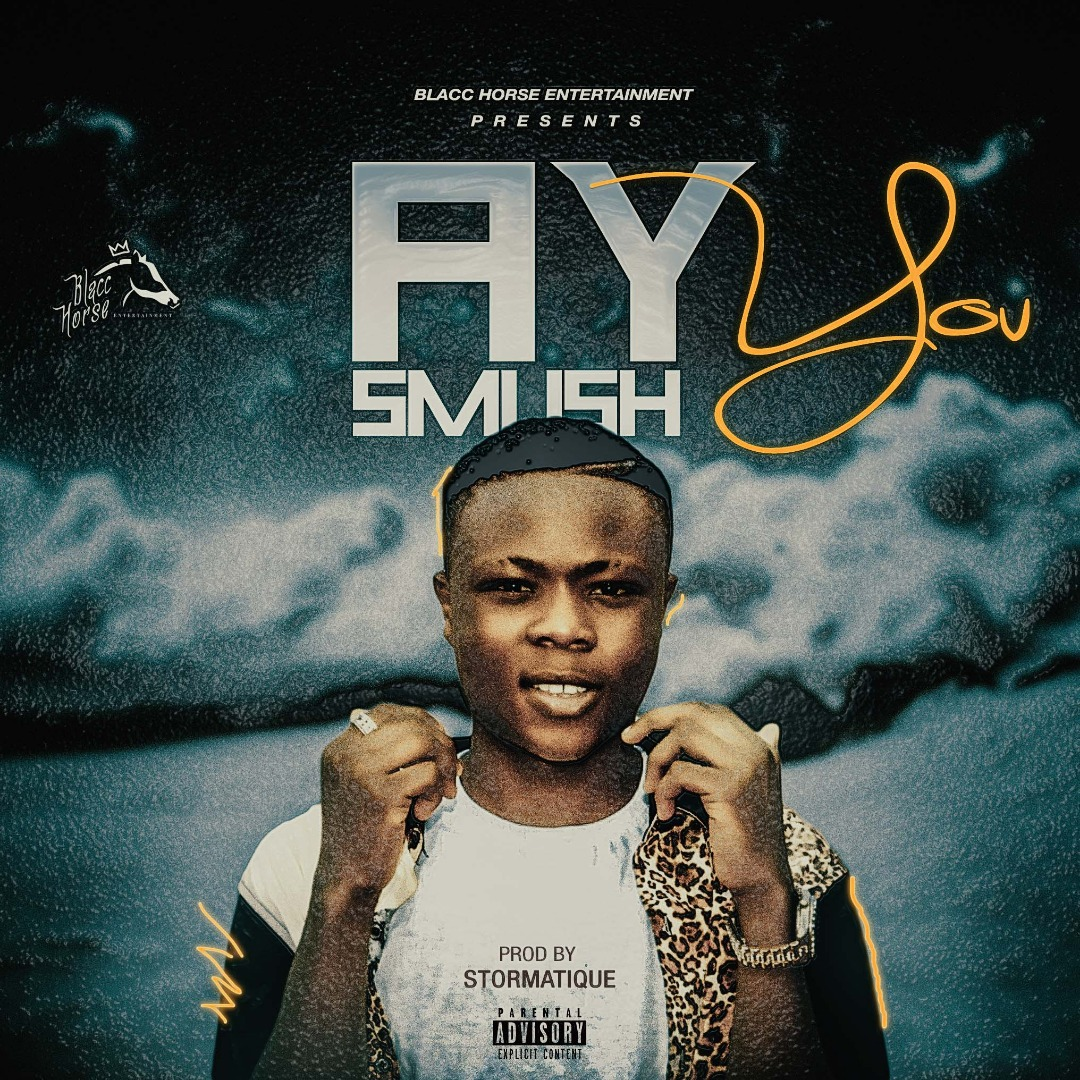 AY Smush – 'You' (Prod. By Stormatique)