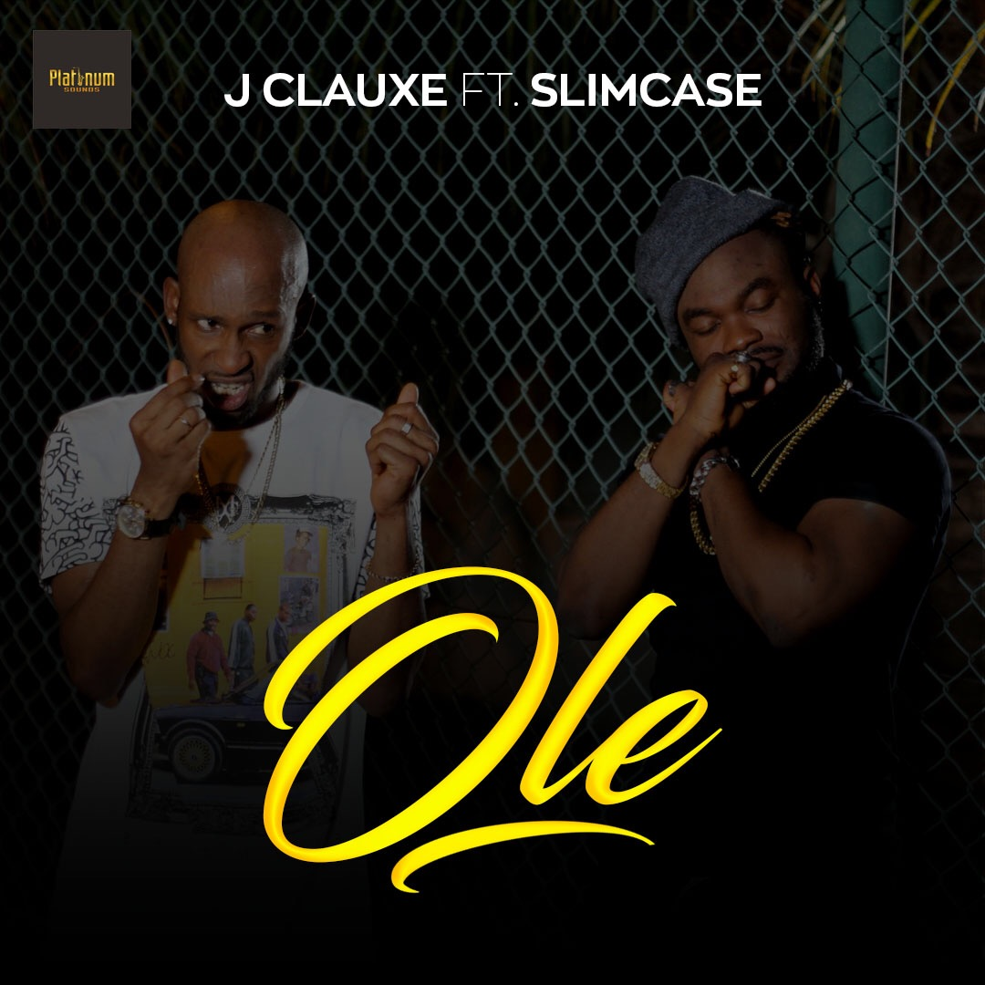 J Clauxe Featuring Slimcase – Ole (Remix)