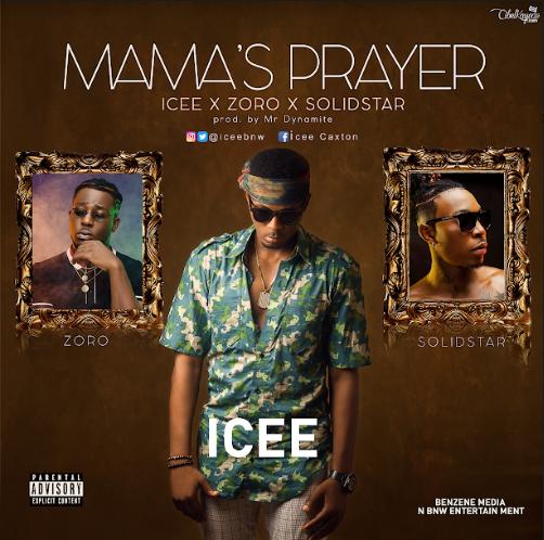 Icee ft. Zoro X Solidstar – Mama's Prayer