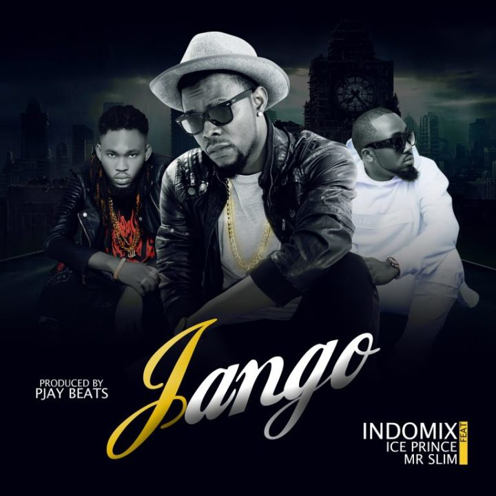 Indomix - Jango ft. Ice Prince x Mr. Slim