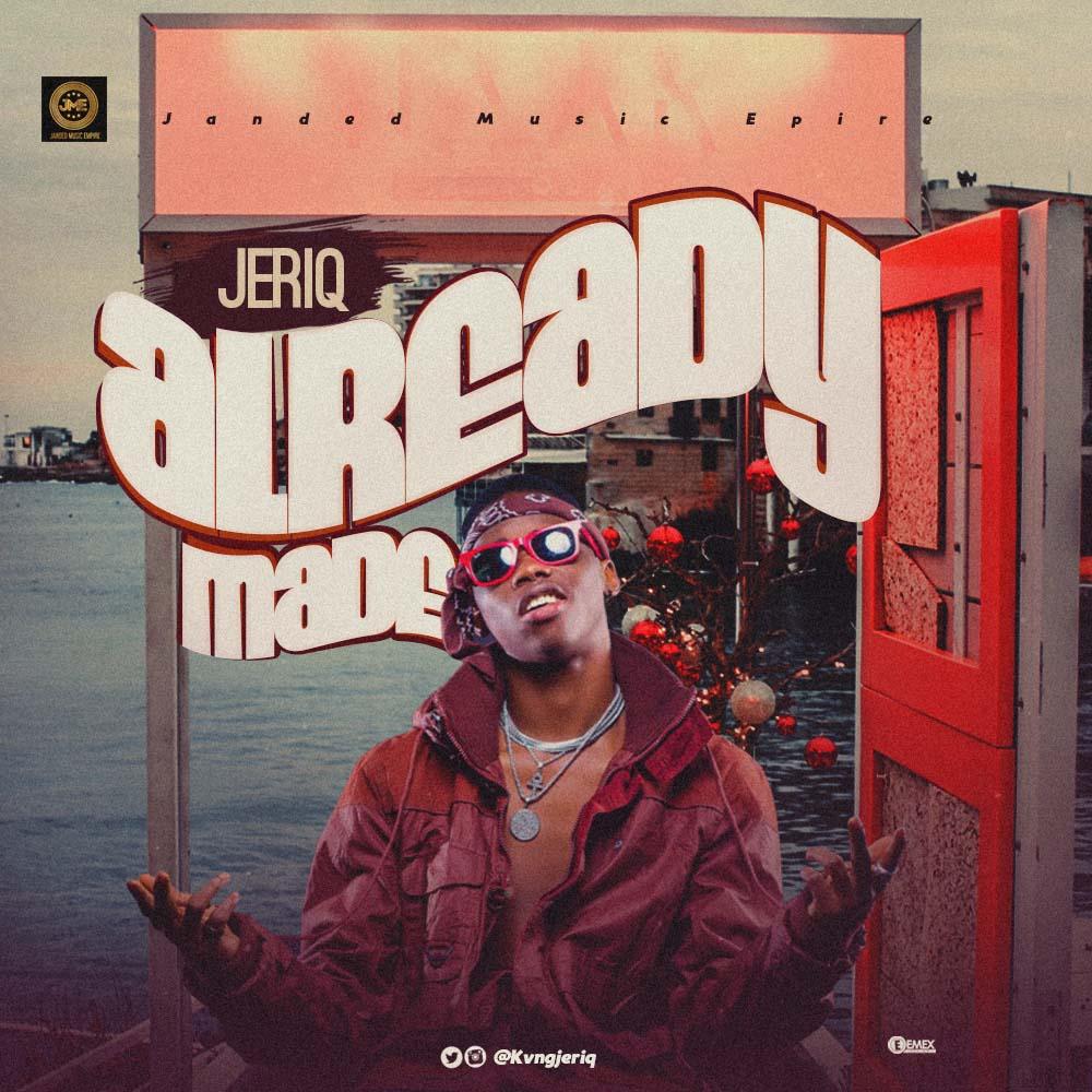 Jeriq – Already Made
