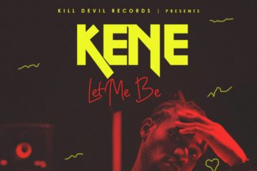 Kene – Let Me Be