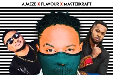 Ajaeze x Flavour x Masterkraft – Like This