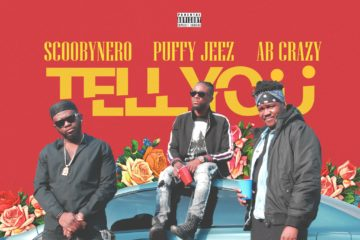 Puffy Jeezy – Tell You FT. Scoobynero x AB Crazy