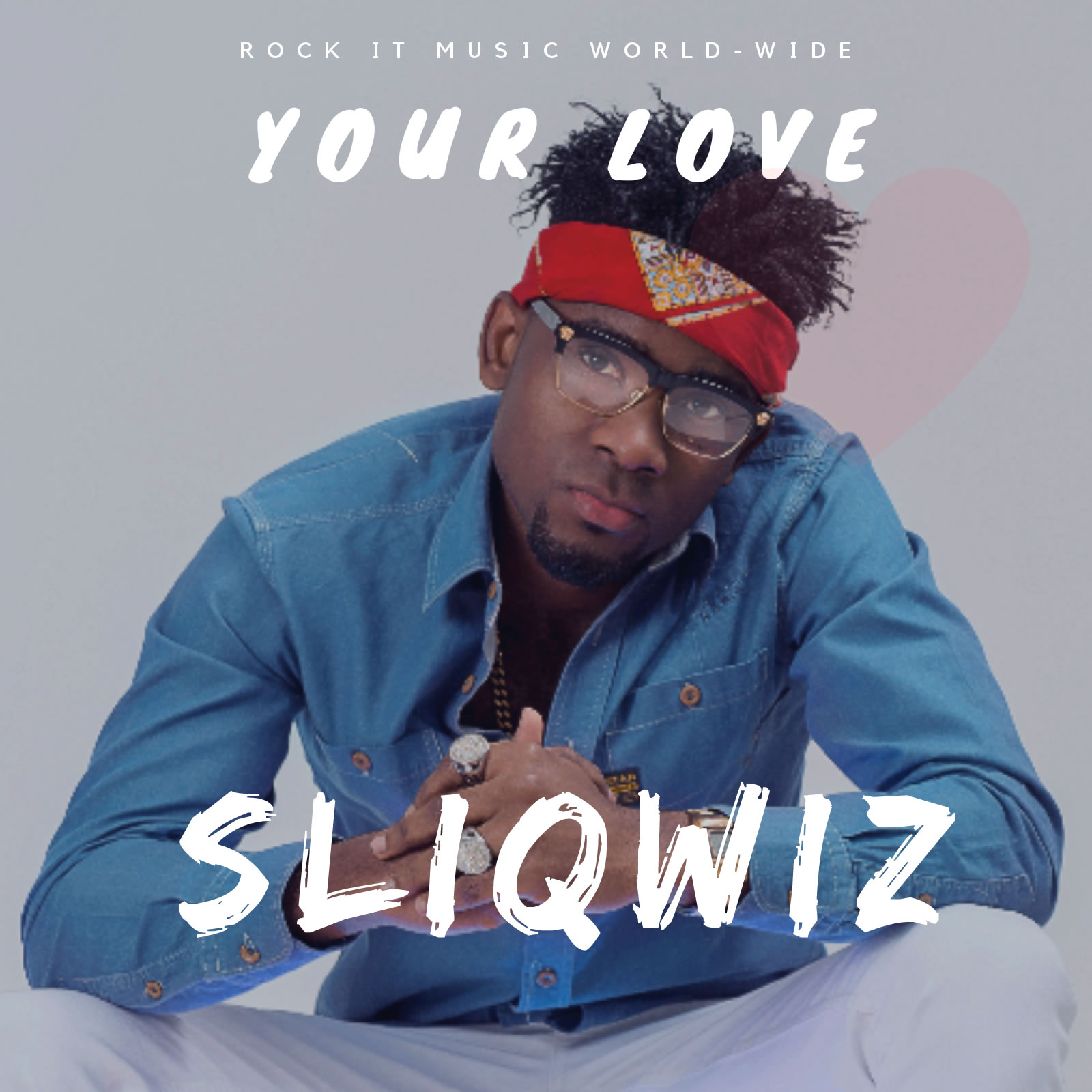 VIDEO: Sliqwiz – Your Love