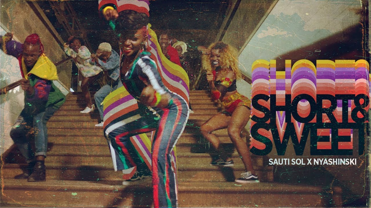 Sauti Sol - Short N Sweet ft Nyashinski
