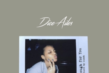 Dice Ailes – Enough For You | Diceyyy