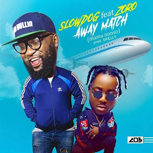 Slowdog ft. Zoro - Away Match