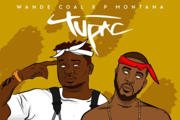 Wande Coal x DJ P Montana – Tupac | Lyric VIDEO