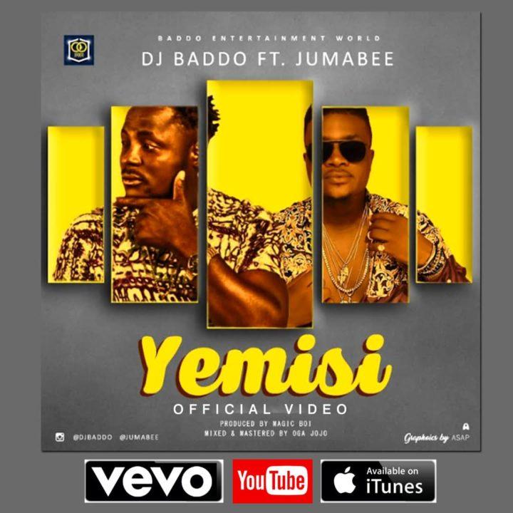 VIDEO: DJ Baddo ft. Jumabee - Yemisi