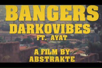 VIDEO: Darkovibes ft. AYAT – Bangers