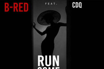 B Red ft. CDQ – Run Come (prod. by IrockClassic)