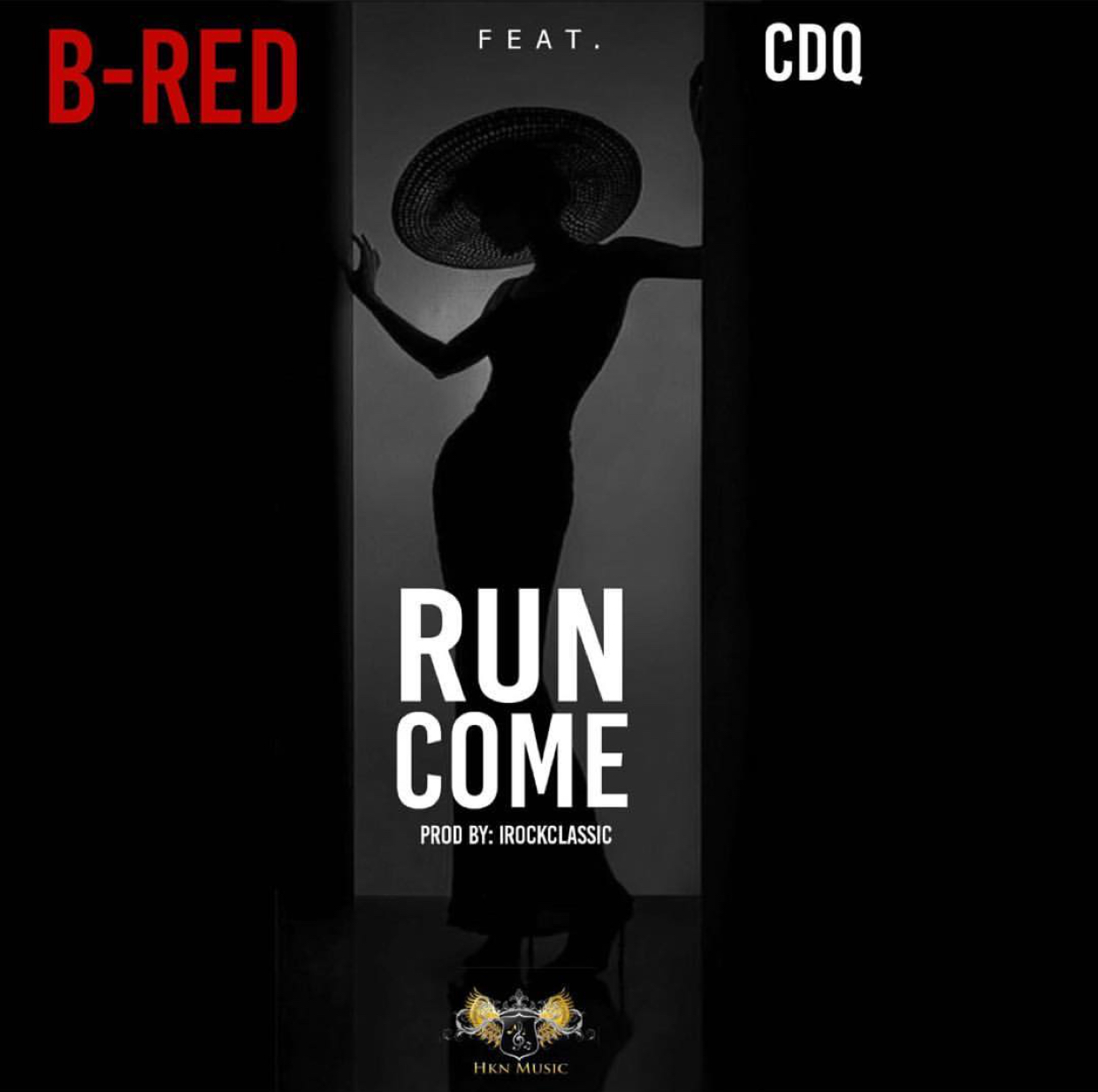 B Red ft. CDQ - Run Come