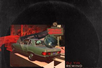 DJ Yin – Rewind ft. Show Dem Camp & BankyOnDeBeatz