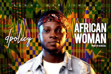 VIDEO: D. Policy – African Woman
