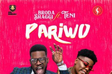 Broda Shaggi ft. Teni – Pariwo