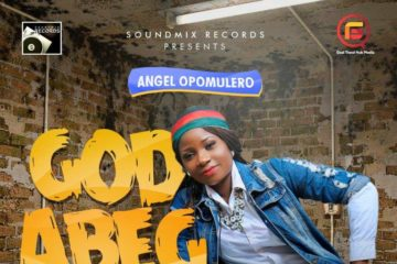Angel Opomulero – God Abeg