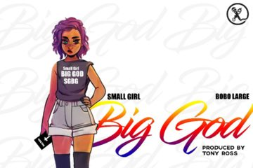 Bobo Large – Small Girl Big God (prod. Tony Ross)