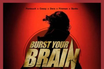 Pentouch x Ceexy x Dera x Fireman x Banks –  Burst Your Brain