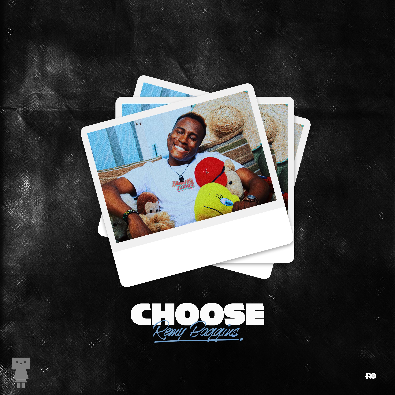 Remy Baggins – Choose