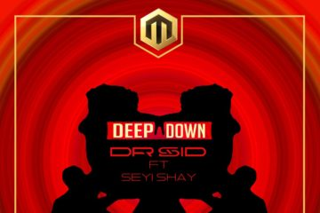Dr Sid – Deep Down ft. Seyi Shay