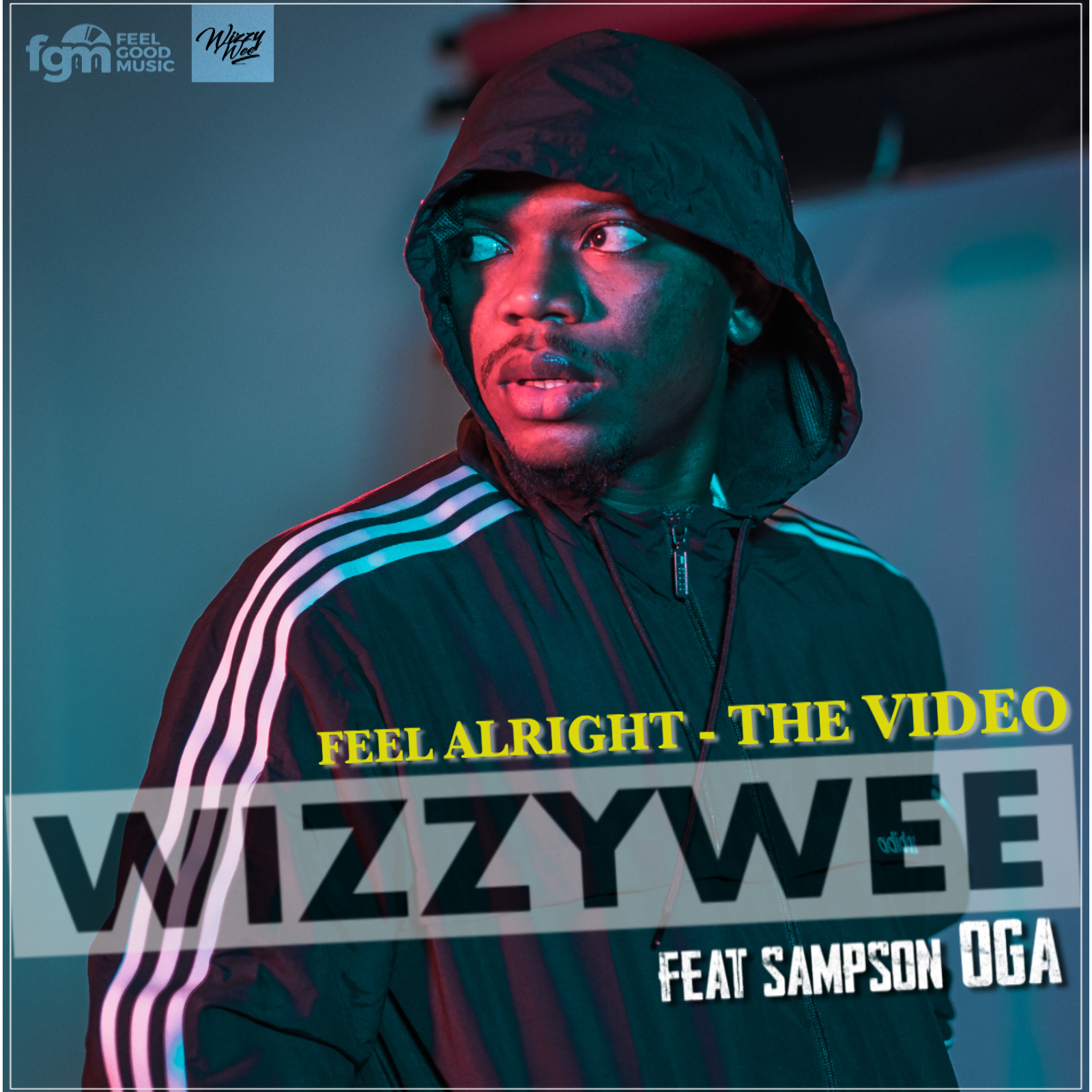 WizzyWee – FEEL ALRIGHT FT. Sampson OGA