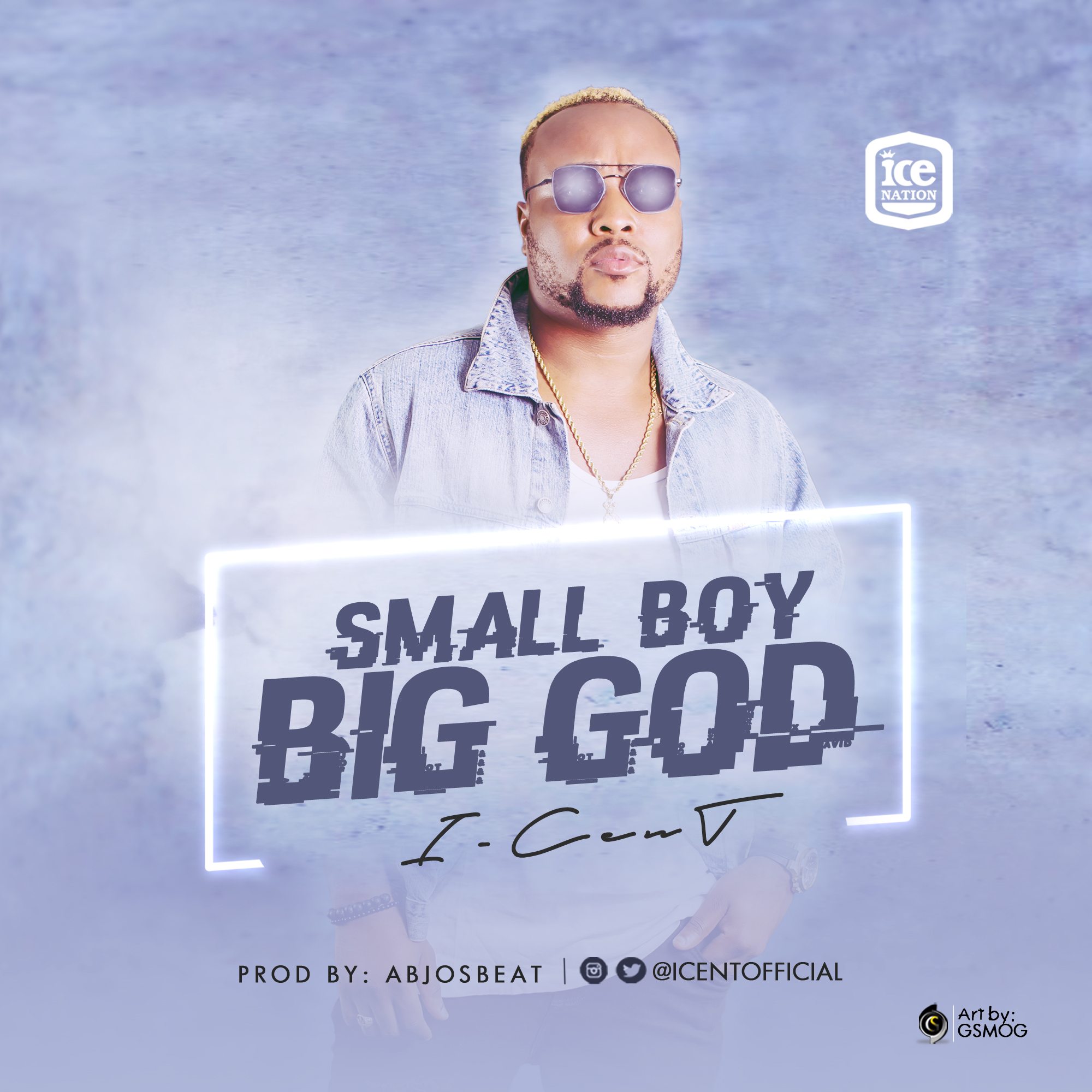 I-Cent – Small Boy Big God