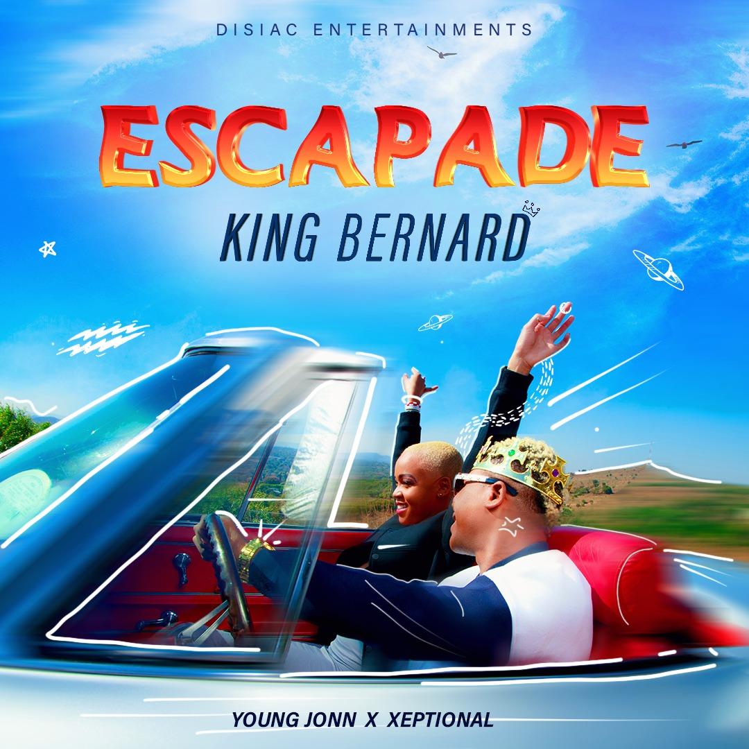 King Bernard – Escapade (prod. Xeptional x Young Jonn)
