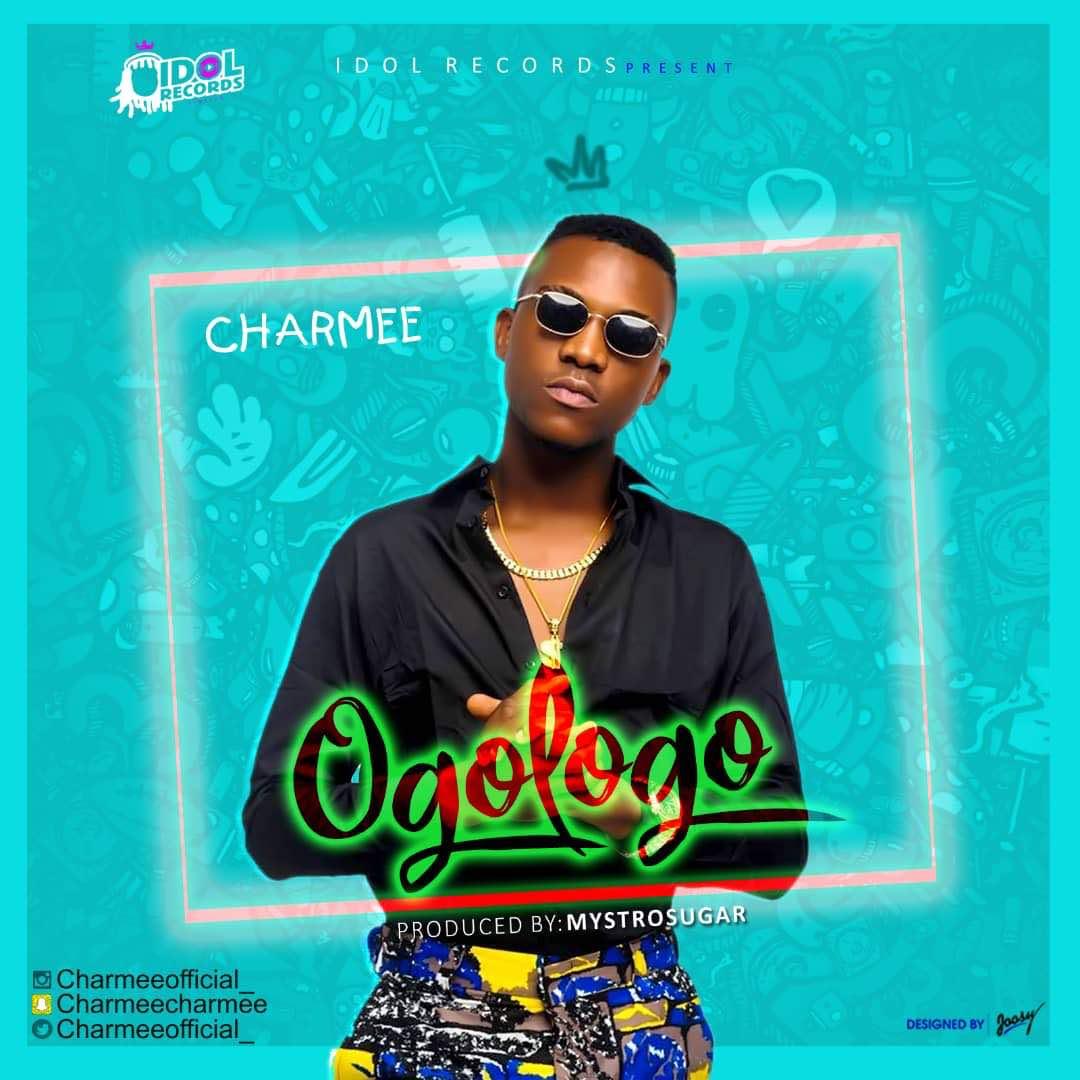 Charmee – Ogologo (Prod. by Mystrosugar)
