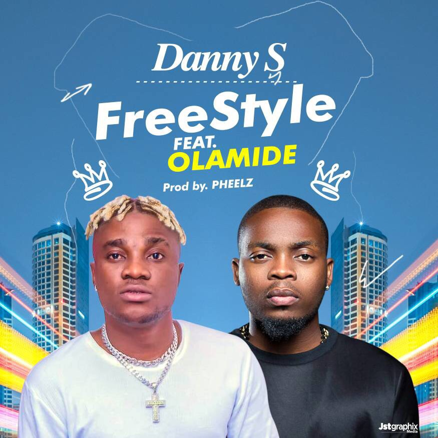 Danny S ft. Olamide - Freestyle