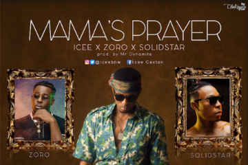 VIDEO: Icee ft. Solidstar X Zoro – Mama's Prayer