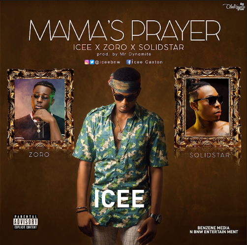 Icee ft. Solidstar X Zoro - Mama's Prayer
