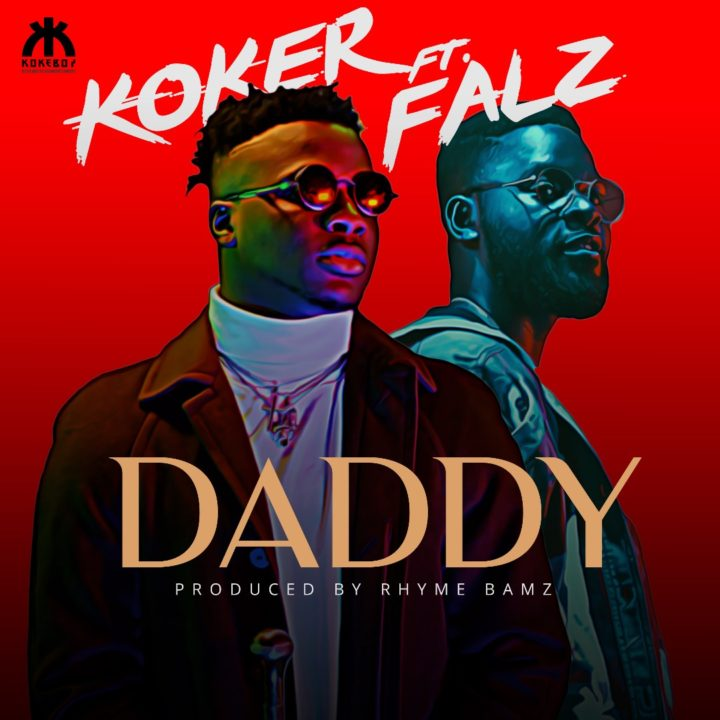 Koker ft. Falz - Daddy