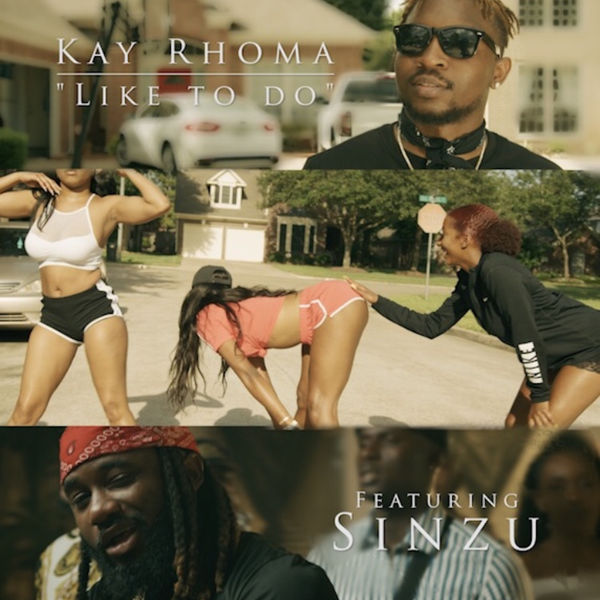 VIDEO: Kay Rhoma ft. Sinzu – Like To Do