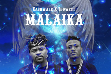Cash Wale – Malaika ft. Idowest + Handkerchief (Remix) ft. Idowest x CDQ