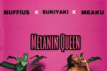 Muffius x Sukiyaki x Meaku – Melanin Queen (prod. KayoMusiq)