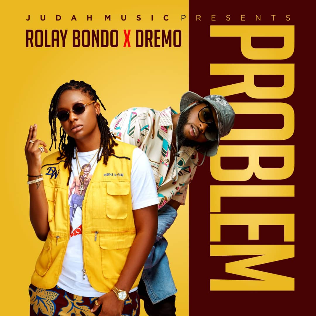 Rolay Bondo Ft. Dremo – Problem