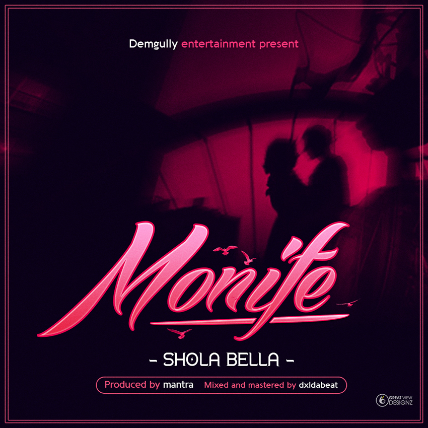 Shola Bella – Monife