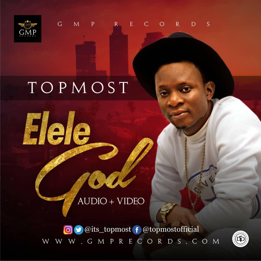 VIDEO/AUDIO: Topmost – Elele God