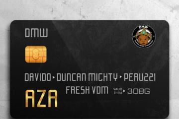 DMW ft. Davido x Duncan Mighty x Peruzzi – AZA (prod. Fresh VDM)
