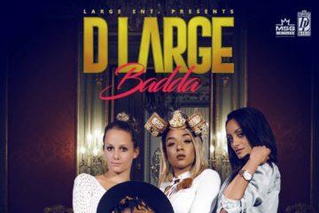 VIDEO: D'Large – Badda