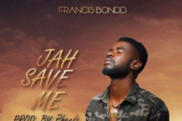 VIDEO: Francis Bondd – Jah Save Me